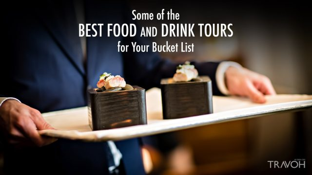 Some of the Best Food and Drink Tours for Your Bucket List