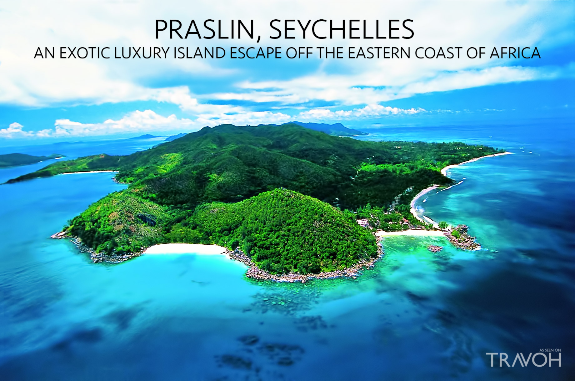 Praslin, Seychelles - An Exotic Luxury Island Escape off the Eastern Coast of Africa