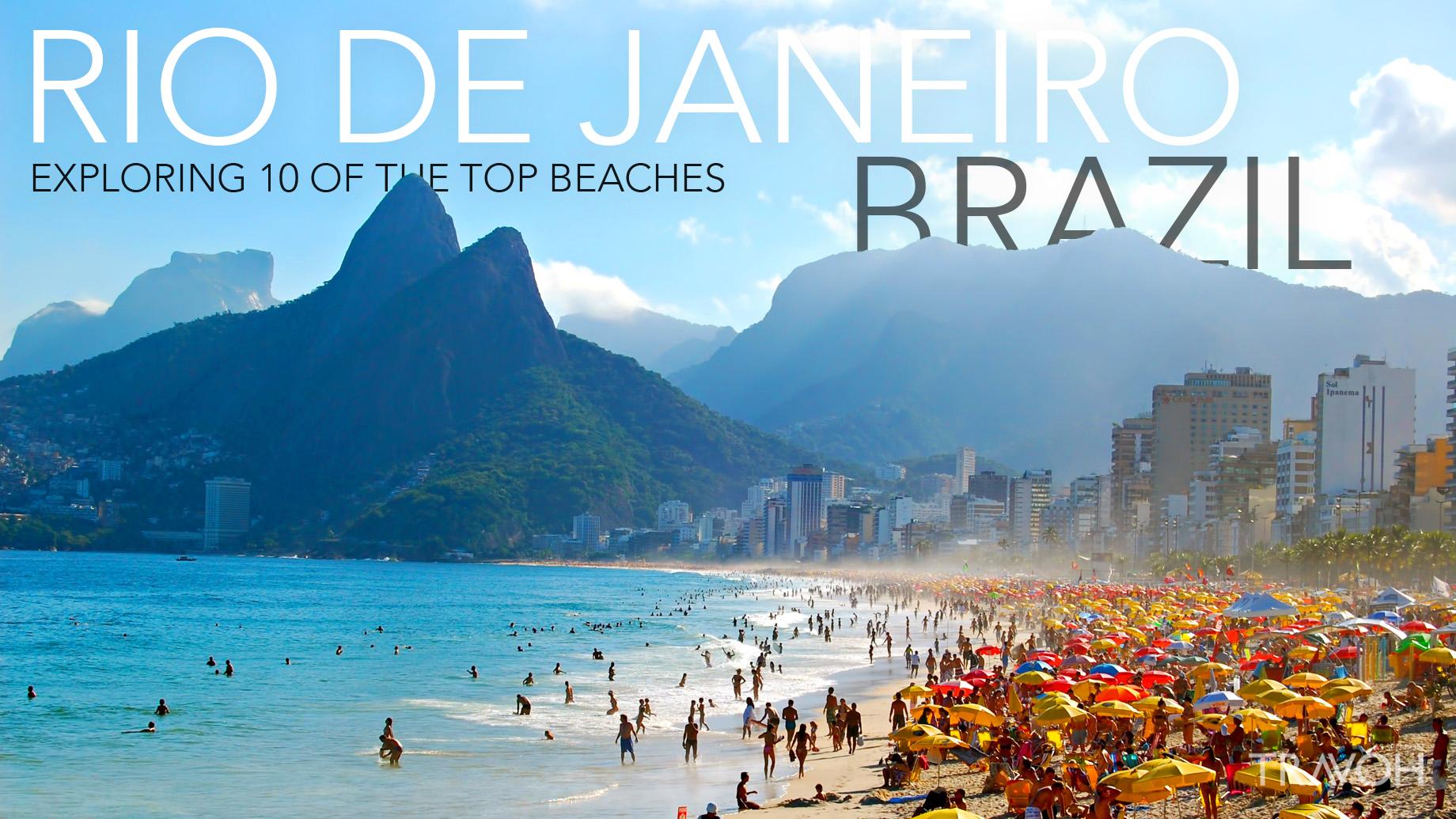 Exploring 10 of the Top Beaches in Rio de Janeiro, Brazil