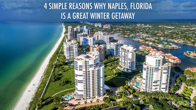4 Simple Reasons Why Naples, Florida is a Great Winter Getaway