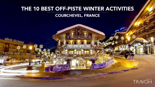 The 10 Best Off-Piste Winter Activities in Courchevel, France