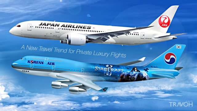 Japan Airlines and Korean Air - A New Travel Trend for Private Luxury Flights