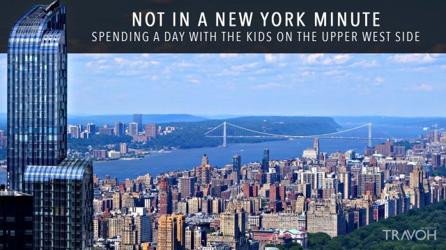 Not in a New York Minute - Spending A Day With The Kids On The Upper West Side