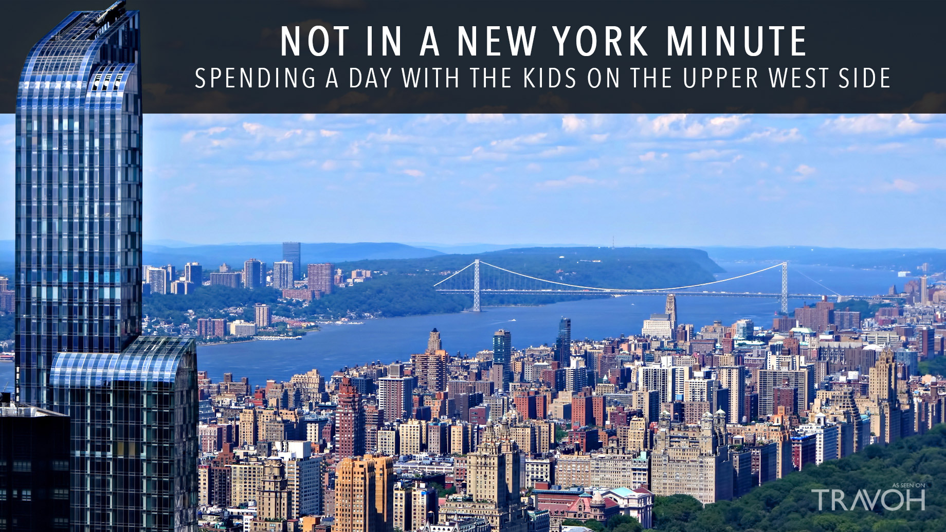 Not in a New York Minute – Spending A Day With The Kids On The Upper West Side