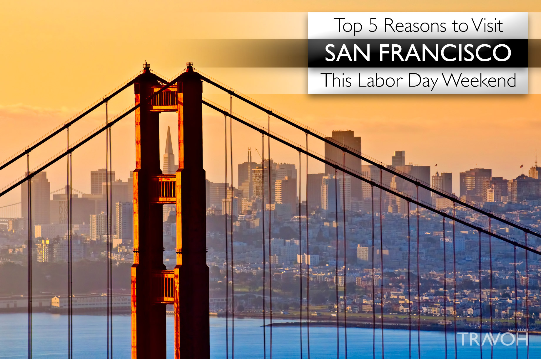 Top 5 Reasons to Visit San Francisco this Labor Day Weekend