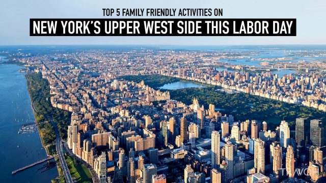 Top 5 Family-Friendly Activities on New York's Upper West Side this Labor Day