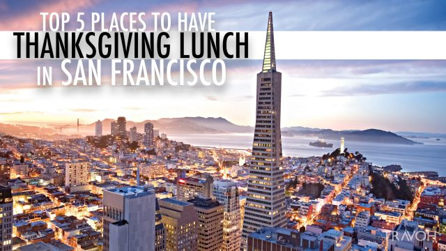 Top 5 Places to Have Thanksgiving Lunch in San Francisco