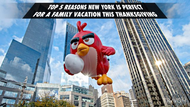 Top 5 Reasons New York is Perfect for a Family Vacation this Thanksgiving