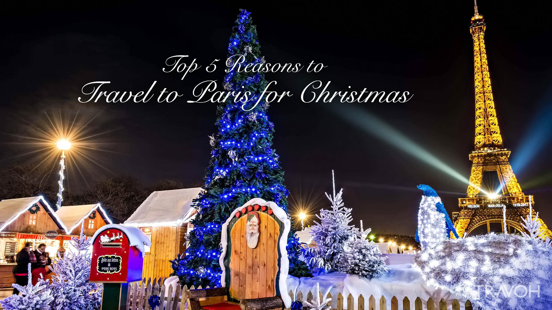 Top 5 Reasons to Travel to Paris for Christmas