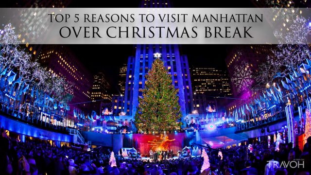 Top 5 Reasons to Visit Manhattan Over Christmas Break