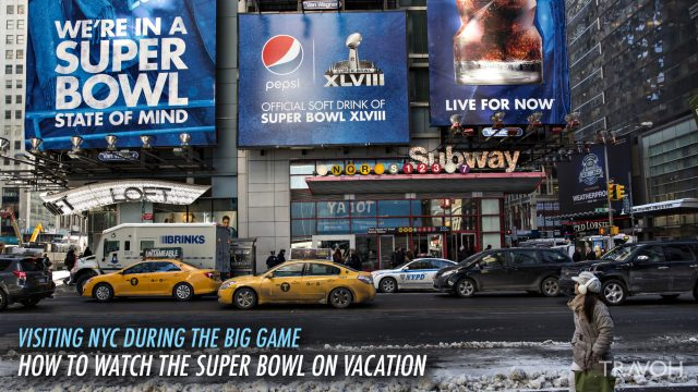 Visiting NYC During the Big Game - How to Watch the Super Bowl on Vacation