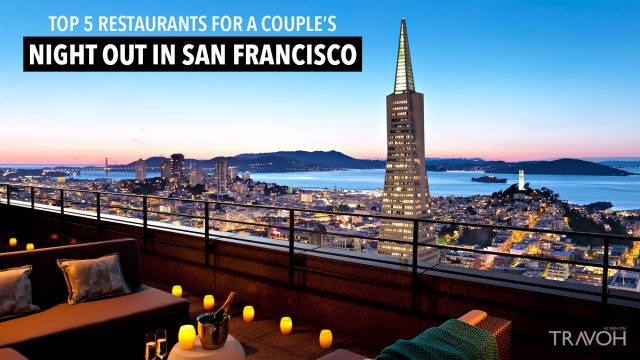 Top 5 Restaurants for a Couple's Night Out in San Francisco