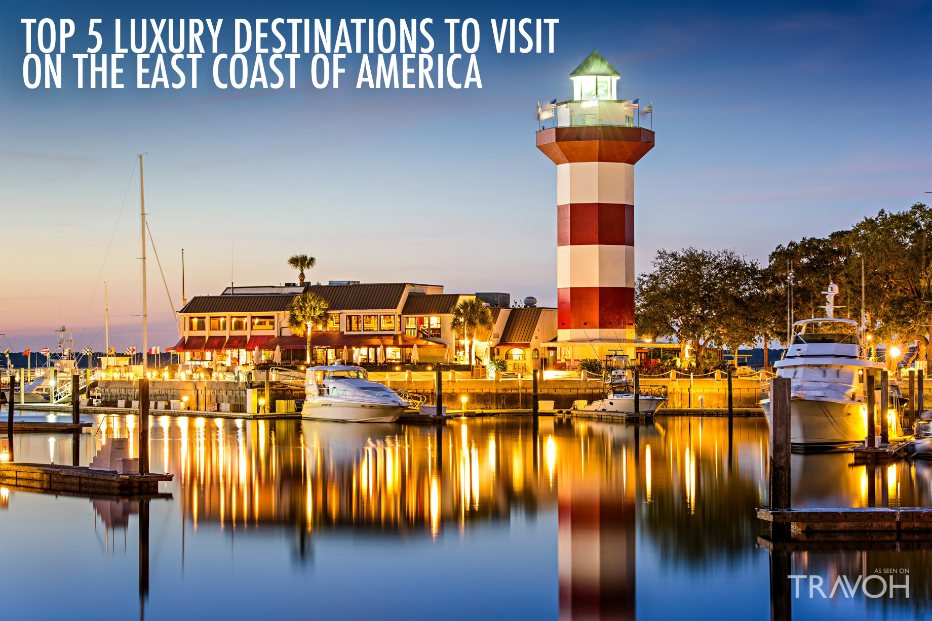 Top 5 Luxury Destinations to Visit on the East Coast of America