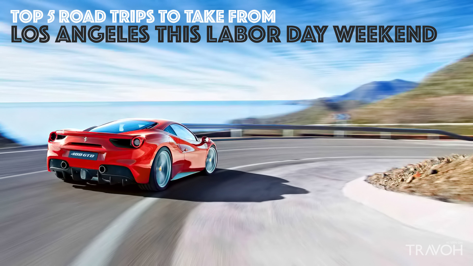 Top 5 Road Trips to Take from Los Angeles This Labor Day Weekend