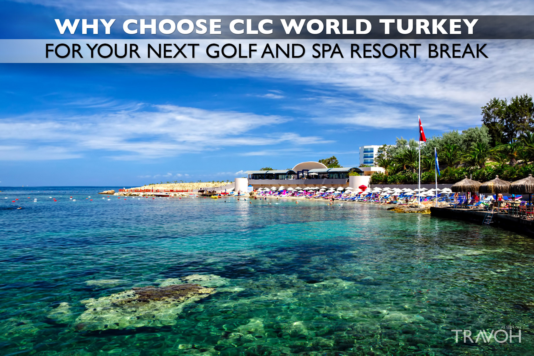 Why Choose CLC World Turkey For Your Next Golf and Spa Break