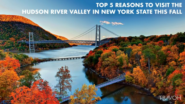 Top 5 Reasons to Visit the Hudson River Valley in New York State This Fall