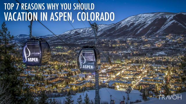 Top 7 Reasons Why You Should Vacation in Aspen, Colorado