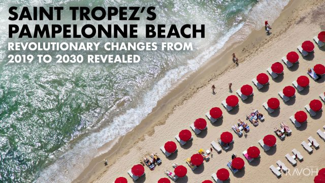 Saint-Tropez's Pampelonne Beach - Revolutionary Changes to 2030 Revealed