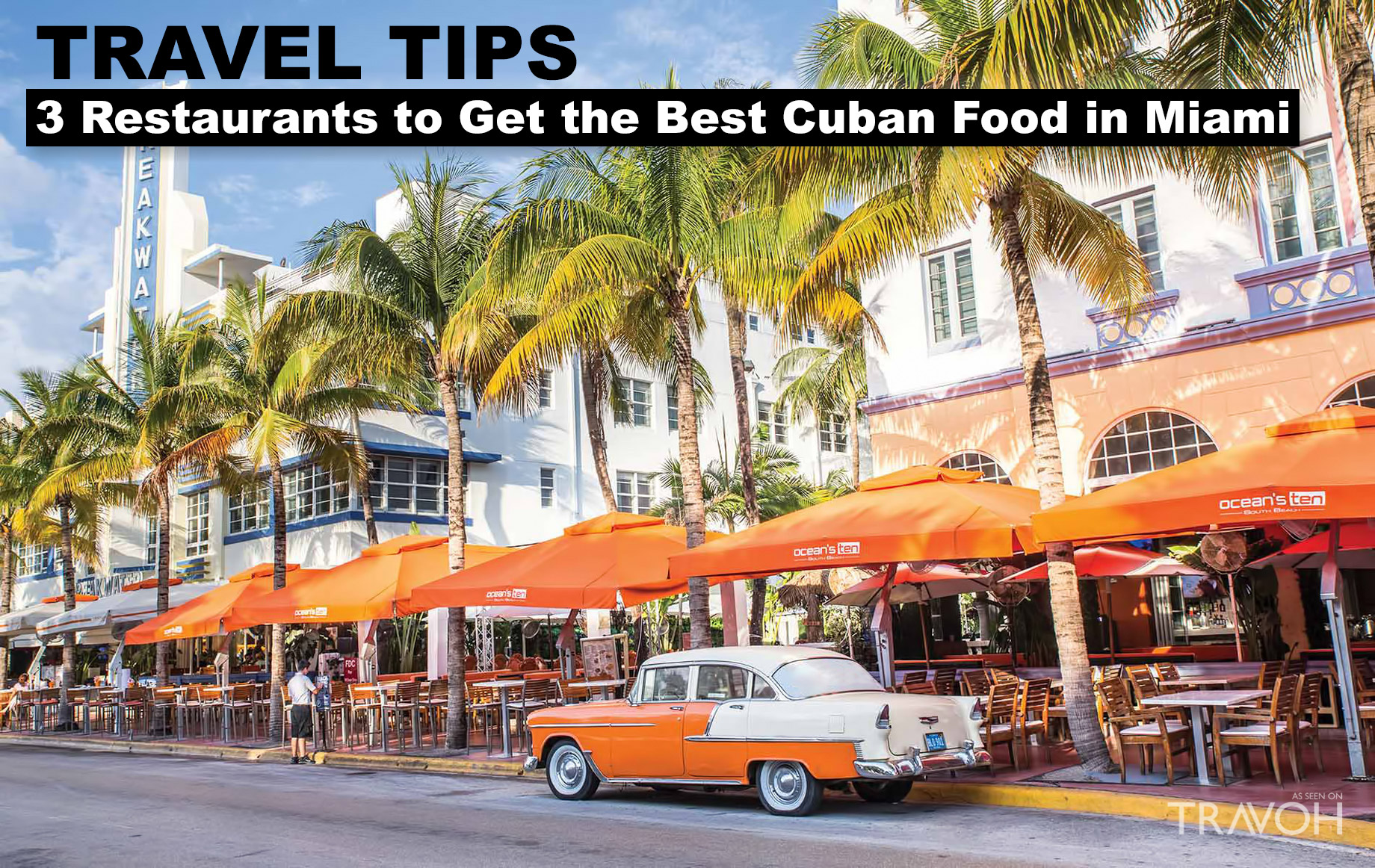 Travel Tips - 3 Restaurants to Get the Best Cuban Food in Miami