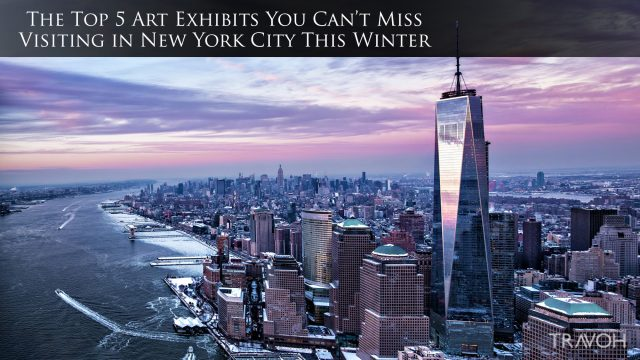 The Top 5 Art Exhibits You Can't Miss Visiting in New York City This Winter