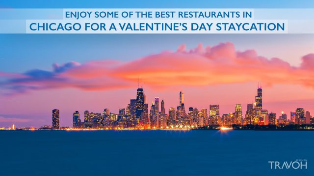 Enjoy Some of the Best Restaurants in Chicago for a Valentine's Day Staycation