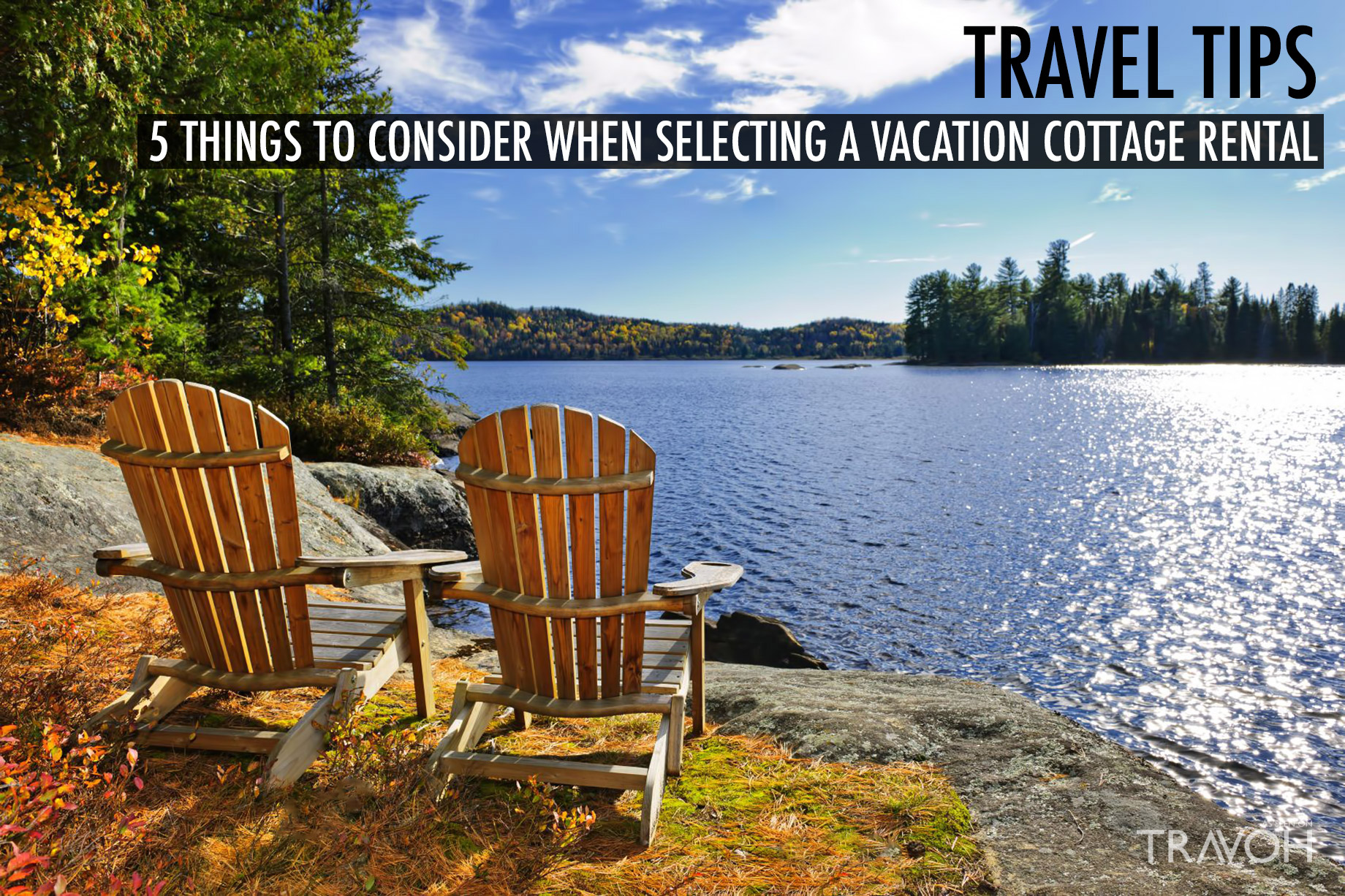 Travel Tips - 5 Things to Consider When Selecting a Vacation Cottage Rental