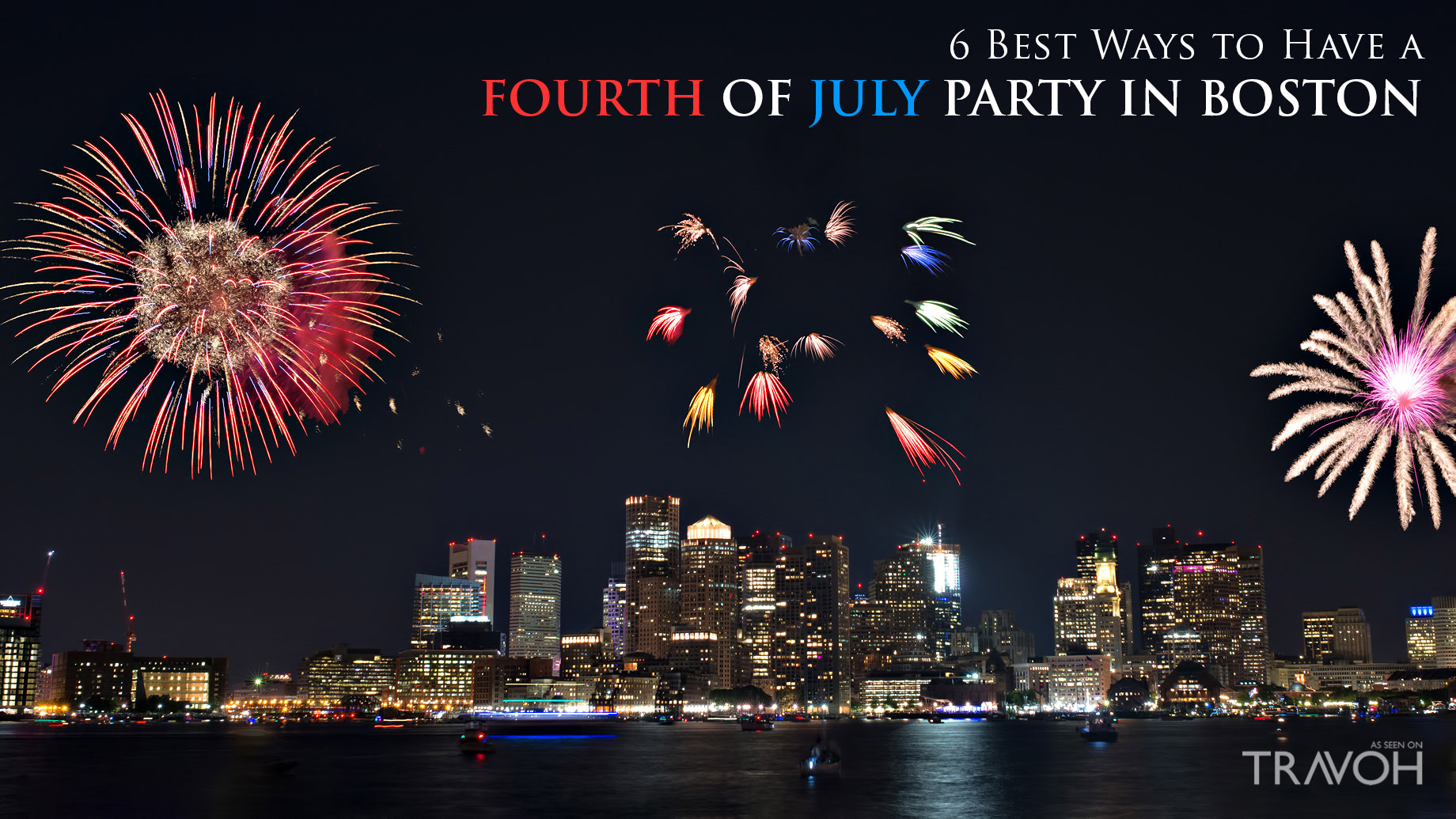 6 Best Ways to Have a Fourth of July Party in Boston