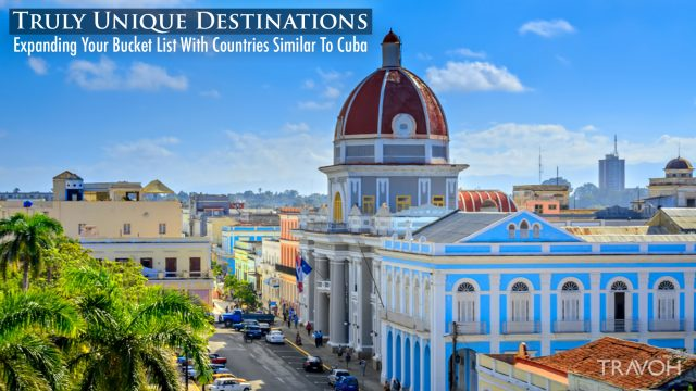 Expanding Your Bucket List With Countries Similar To Cuba