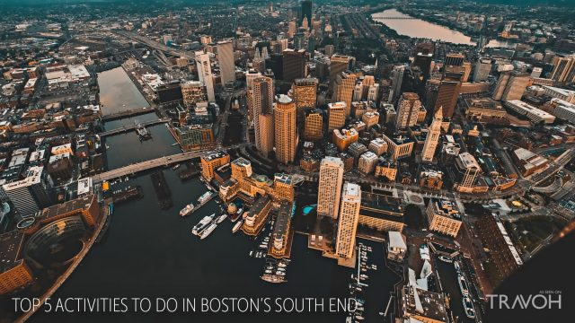 Travel Tips - Top 5 Activities To Do in Boston's South End