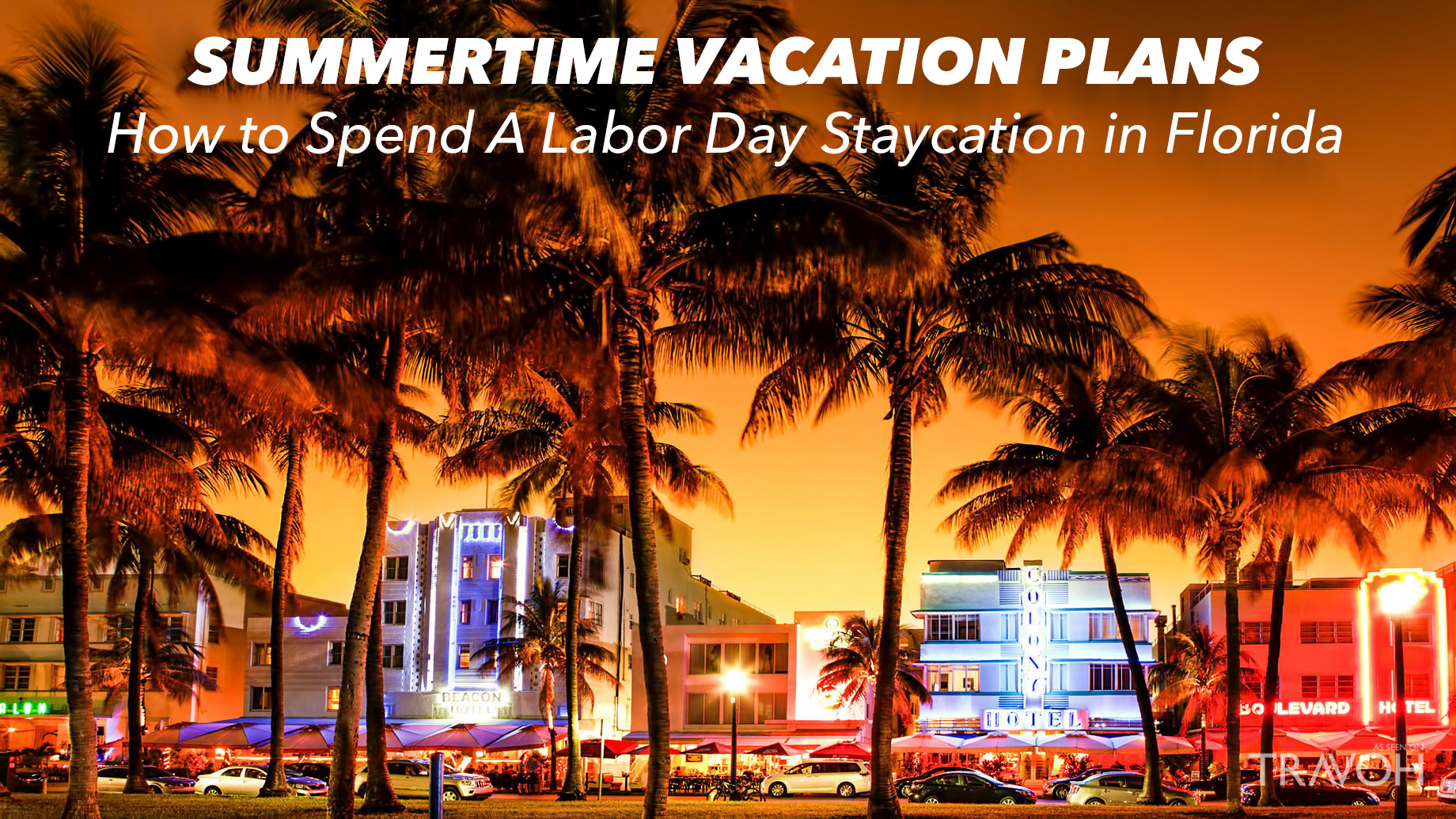 Summertime Vacation Plans - How to Spend A Labor Day Staycation in Florida
