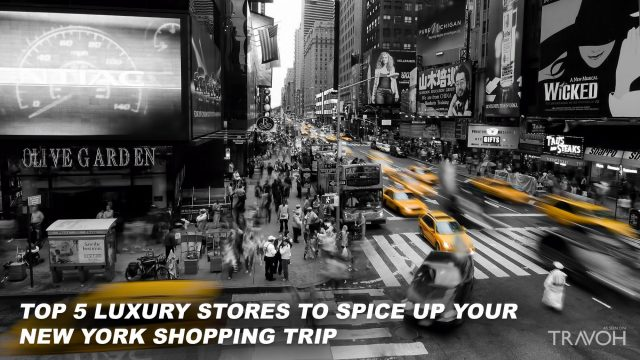 Top 5 Luxury Stores to Spice Up your New York Shopping Trip