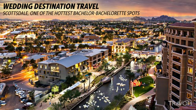 Wedding Destination Travel - Scottsdale, One of the Hottest Bachelor-Bachelorette Spots