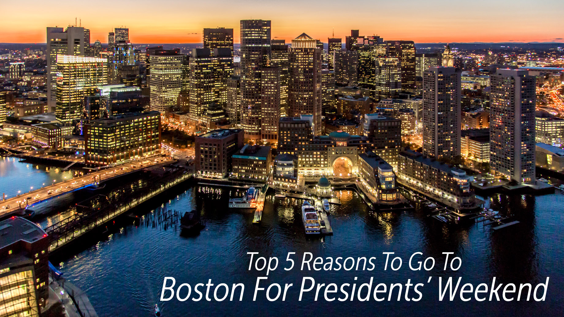Top 5 Reasons To Go To Boston For Presidents' Weekend