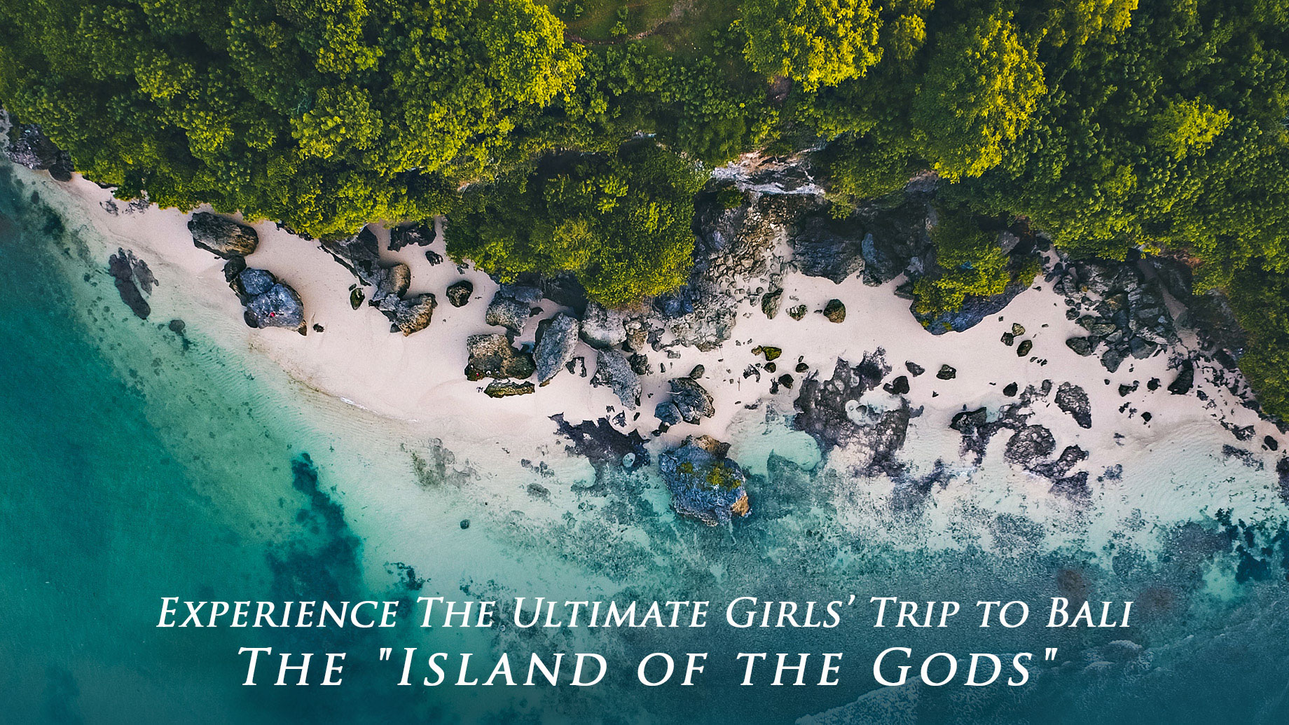 Experience The Ultimate Girls' Trip to Bali - The Island of the Gods