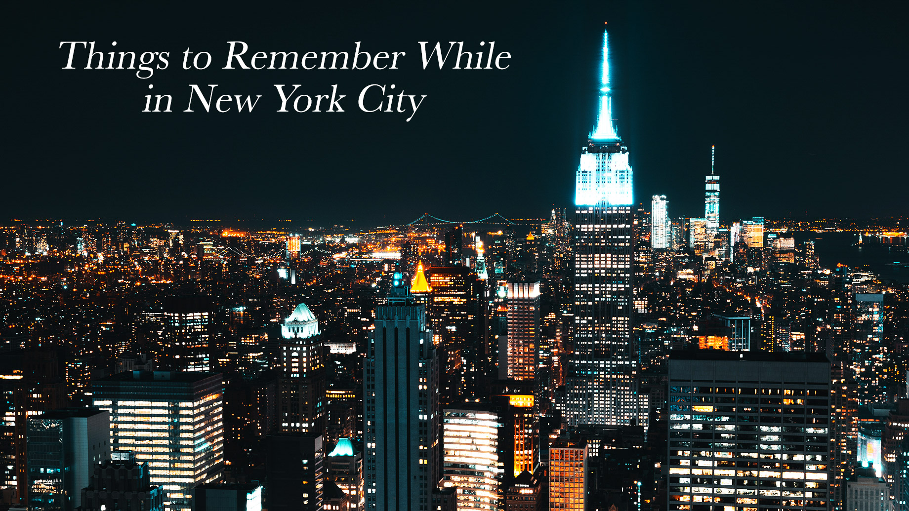 Travelling from Vancouver to New York City - Things to Remember While in New York
