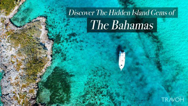 Discover The Hidden Island Gems of The Bahamas