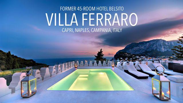 Transforming the 45-Room Hotel Belsito into the Private Villa Ferraro in Capri, Italy