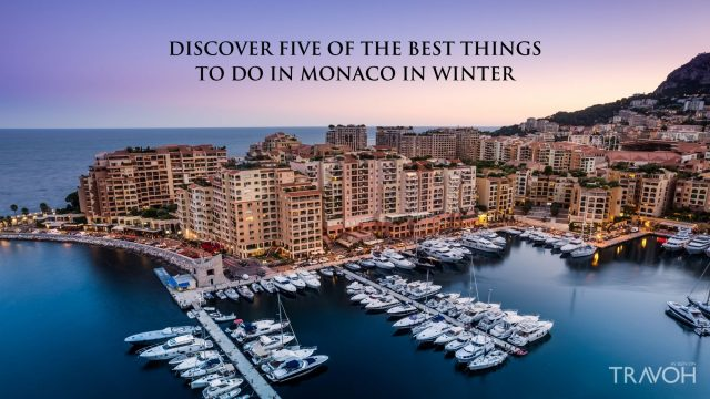 Discover Five of The Best Things to Do in Monaco in Winter