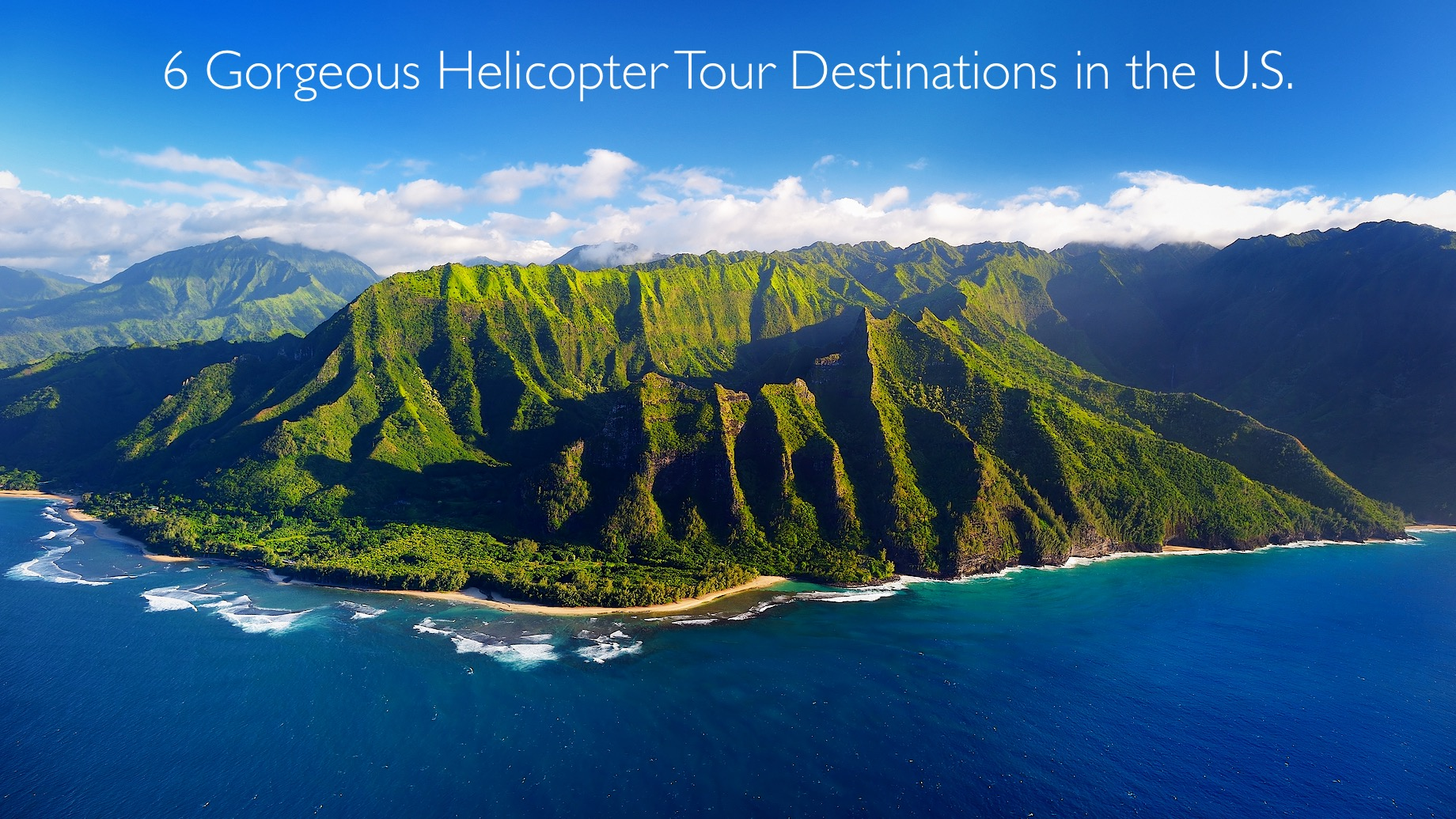6 Gorgeous Helicopter Tour Destinations in the U.S.